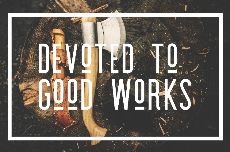 Devotion to Good Works