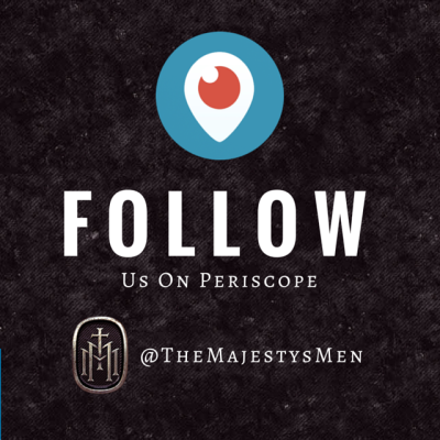 Follow The Majestys Men On Periscope
