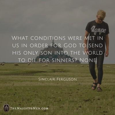 sinclair ferguson conditions Jesus salvation quote