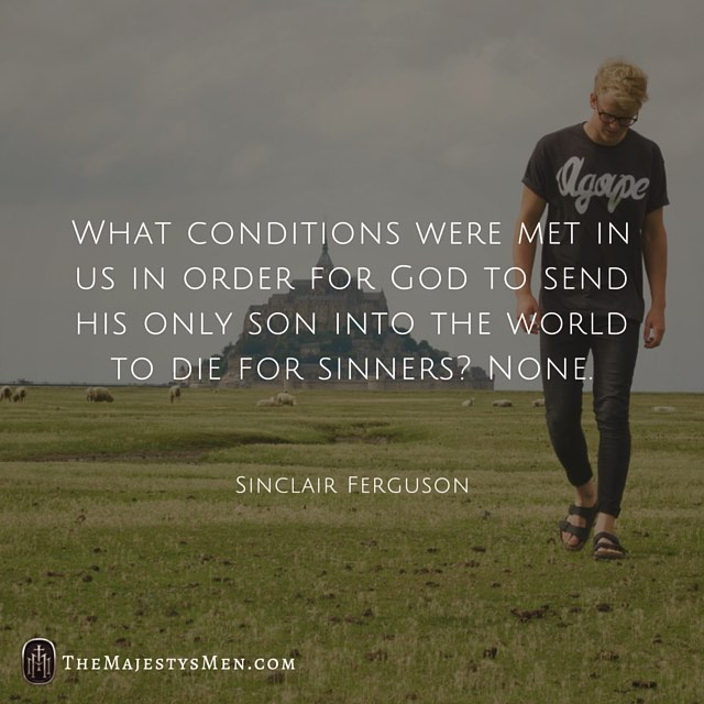 sinclair ferguson conditions Jesus salvation quote